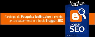 pesquisaicebreaker_bloggerseo1