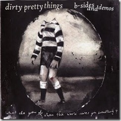 Dirty Pretty Things (B-Sides & Demos - Front)