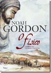O Físico: a epopeia de um médico medieval, de Noah Gordon. Editora Rocco.