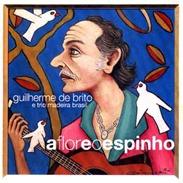 GUILHERME DE BRITO - FLOR E ESPINHO