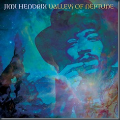 Jimi Hendrix, Valleys of Neptune