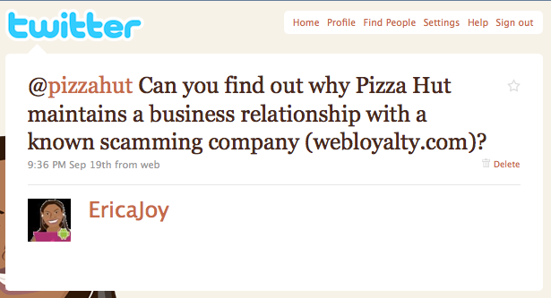 @pizzahut Can you find out why Pizza Hut maintains a business relationship with a known scamming company (webloyalty.com)?