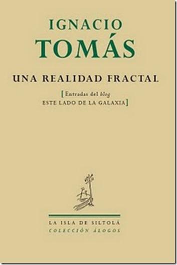 Ignacio Tomás - Una realidad fractal