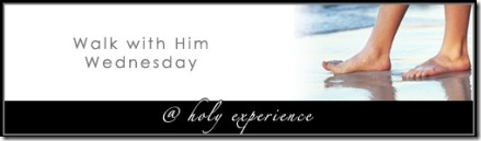 Walk with Him Wednesday @ Holy Experience