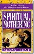 Spiritual Mothering by Susan Hunt