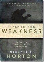 A_Place_for_Weakness_by_Michael_S_Horton