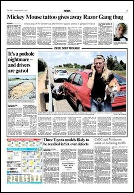 Pothole nightmares occur on many highways and put drivers at great risk of armed criminal gangs