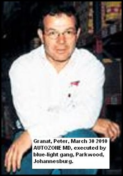 Granat Peter autozone CEO executed by blue light gang March 302010 Johannesburg