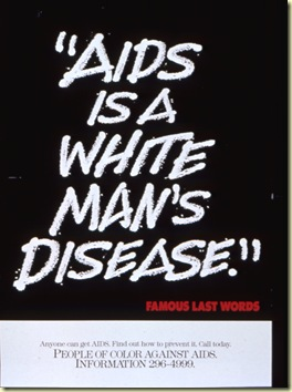 Aids is a white man's disease famous last words