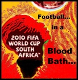 WC2010 DON'T PLAY FOOTBALL IN A BLOODBATH POSTER thumb2