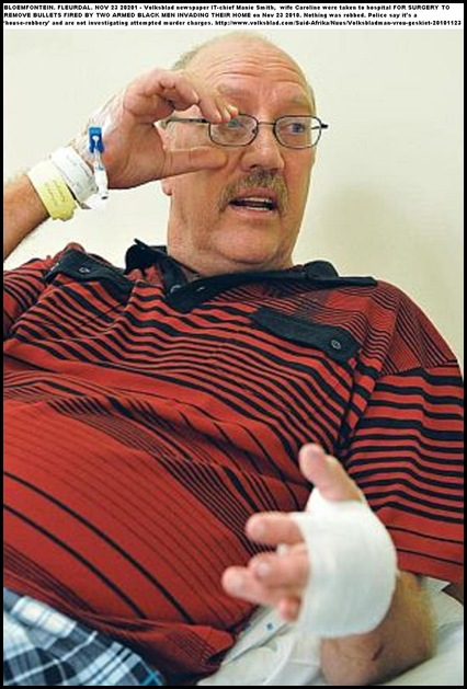 Smith Manie Volksblad ITchief_wifeCaroline_shot_injured_Fleurdal_homeOFS Nov232010