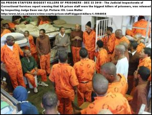 PRISON OFFICIALS BIGGEST KILLERS OF PRISONERS REPORT JUDGE DEON VAN ZYL DEC222010 IOL