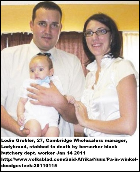 Grobler Lodie 27 shop manager STABBED TO DEATH BY BLACK EMPLOYEE JAN142011