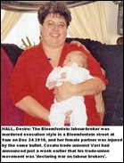 HALL Desire, LABOUR BROKER MURDERED BY COSATU THUGS Dec242010 Bloemfontein