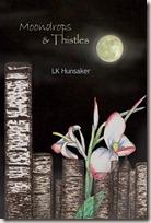Moondrops & Thistles: cover art by LK Hunsaker