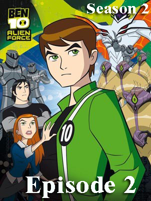 Ben 10: Alien Force S02, E02: Alone Together