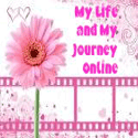 My Life and My Journey Online