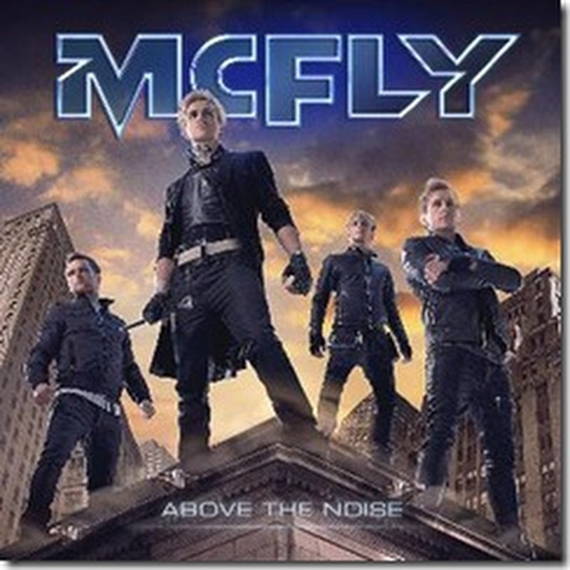 McFly–above the noise