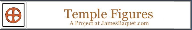 Temple Figures: A Project at JamesBaquet.com