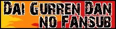 Dai Gurren Dan no Fansub