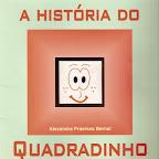 """""""A história do Quadradinho"""""""