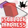 Isoblock Madness