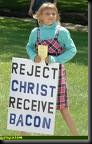 Reject Christ Recieve Bacon