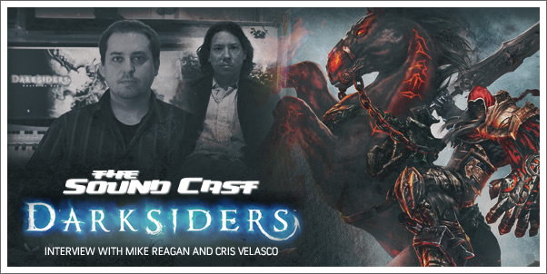 Soundcast Interview:  Cris Velasco and Mike Reagan (Darksiders)