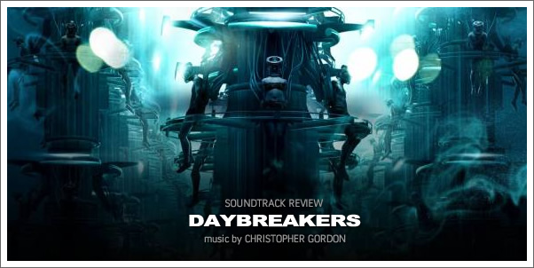Daybreakers (Soundtrack) by Christopher Gordon - Reviewed