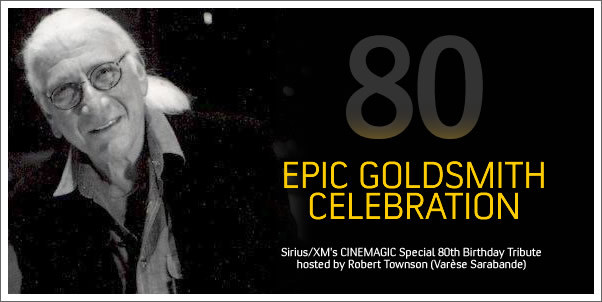 Epic Goldsmith Radion Celebration on Sirius/XM's Cinemagic