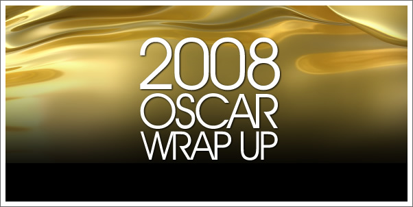 2008 Oscar Wrap Up