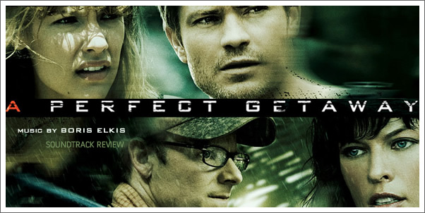 A Perfect Getaway (Soundtrack) by Boris Elkis - Reviewed