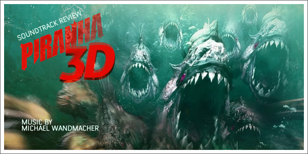 Piranha 3D (Soundtrack) by Michael Wandmacher - Review