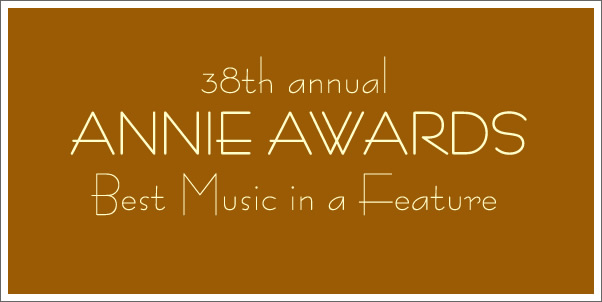 38th Annual Annie Award for Best Music in a Feature Nominees