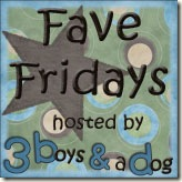 Fave Fridays – July 31st