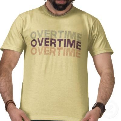 http://lh5.ggpht.com/_fw7iF68JR8k/TLmX8T9S4aI/AAAAAAABa8U/T0Yfx2H1Ycw/overtime_tshirt-p235584536615859027ywop_400.jpg