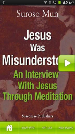 Jesus Was Misunderstood: An In