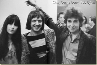 Cher, Sonny Bob and Bob Dylan