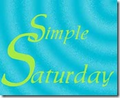 090523 Simple Saturday