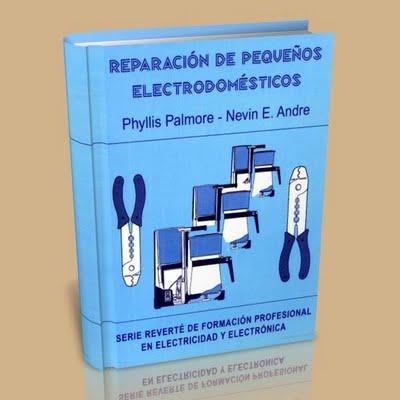 Reparación de pequeños electrodomésticos (Libro)