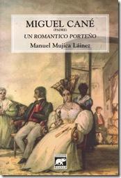 Miguel Cané un romántico porteño, de Manuel Mujica Láinez
