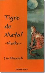Tigre de Metal, Haiku, de Lia Miersch