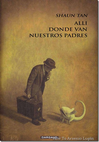 2011-07-02 - Shaun Tan - All donde van nuestros padres