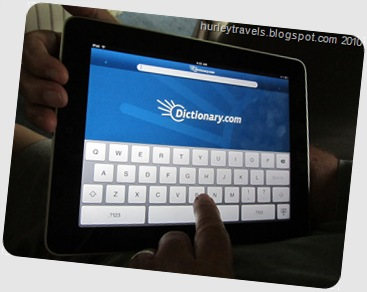 There is the keyboard on the screen that can be used for quick searches or for apps, such as the Dictionary.com that Jerry downloaded for free.  A separate keyboard can also be attached if needed for lengthier typing.