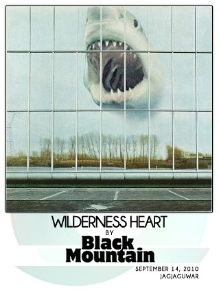 Wilderness Heart by Black Mountain