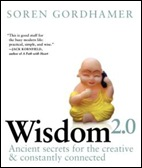 Wisdom 2.0: Ancient Secrets for the Creative and Constantly Connected