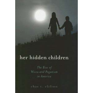 Her Hidden Children The Rise Of Wicca And Paganism In America Cover