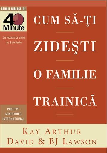 Grup nou - Cum să zidești o familie trainică, Artur Boicu