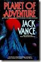 Portada de la magnífica saga de Jack Vance llamada «Planeta de la aventura», todo un progidio de imaginación y emoción maravillosas, y pura aventura, como solo Vance es capaz de lograr.