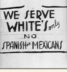 Sign reads 'We serve whites only - no Spanish or Mexicans'